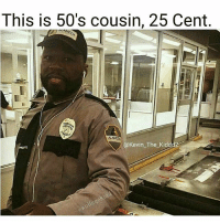Memes, Petty, and Tbt: This is 50's cousin, 25 Cent.  Kevin The Ki $0.25 😎 lmfao done daily petty tito titogang tag follow like lurk tbt