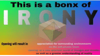 Reality, Understanding, and Quantum: This is a bonx of  N Y  Opening will result in  appreciation for surrounding environments  on the sub-atomic levol  oponing up a now quantum worid of iougt and wondr  as well as a greater understanding of reality