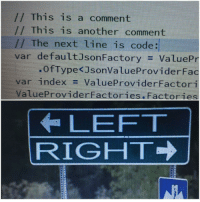 This is a post: // This is a comment  / This is another comment  // The next line is code:ト  var default]sonFactory = VatuePr  .OfType<JsonValueProviderFac  var index-ValueProviderFactori  ValueProviderFactories. Factories  LEFT  RIGHT→ This is a post