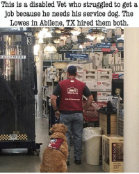 Lowe's is based! 🇺🇸: This is a disabled Vet who struggled to get a  job because he needs his service dog. rne  Lowes in Abilene, TX hired them both. Lowe's is based! 🇺🇸
