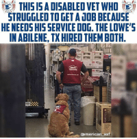 Man's best coworker.: THIS IS A DISABLED VET WHO  STRUGGLED TO GETA1OB BECAUSE  HE NEEDS HIS SERVICE DOG. THE LOWE'S  IN ABILENE, TX HIRED THEM BOTH  @american asf Man's best coworker.