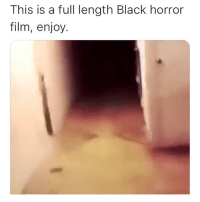 Only scary thing I'll post tonight guys, I'm done doing that shit anyway, ain't sleep fr since I started it @larnite • ➫➫➫ Follow @Staggering for more funny posts daily! • (Ignore: memes like4like funny music love comedy me goals): This is a full length Black horror  film, enjoy, Only scary thing I'll post tonight guys, I'm done doing that shit anyway, ain't sleep fr since I started it @larnite • ➫➫➫ Follow @Staggering for more funny posts daily! • (Ignore: memes like4like funny music love comedy me goals)