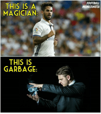 Football, Memes, and Sublime: THIS IS A  MAGICIAN:  THIS IS  GARBAGE  mlra  FOOTBALL  MEMESINSTA 💥 Isco, sublime goal vs Gijon. 🔥