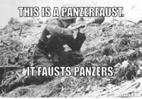 Newer German meme: THIS IS A PANZERFAUST  Dino Newer German meme