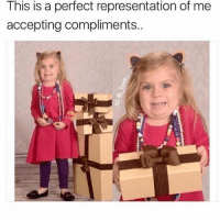 Memes, 🤖, and This: This is a perfect representation of me  accepting compliments.