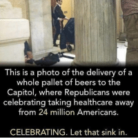 "It's almost as if they're going to suspend elections in this country, almost as if a ""crisis"" will force authoritarian rule. @Regrann from @warriorqueen_1 - Rp by @cabbiecat - The GOP representatives celebrated at donny's house with a kegger. >>No guilt for throwing 24 million Americans off of healthcare. << RepostBy @occupydemocrats: ""What's WRONG with this picture?"" (via InstaRepost @EasyRepost) -: This is a photo of the delivery of a  whole pallet of beers to the  Capitol, where Republicans were  celebrating taking healthcare away  from 24 million Americans.  CELEBRATING. Let that sink in. It's almost as if they're going to suspend elections in this country, almost as if a ""crisis"" will force authoritarian rule. @Regrann from @warriorqueen_1 - Rp by @cabbiecat - The GOP representatives celebrated at donny's house with a kegger. >>No guilt for throwing 24 million Americans off of healthcare. << RepostBy @occupydemocrats: ""What's WRONG with this picture?"" (via InstaRepost @EasyRepost) -"