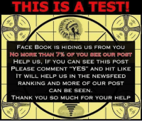 """Please 'LIKE' And Comment 'YES' If You See This Post Patriots!  Thank You!  Nation In Distress: THIS IS A TEST!  30)  FACE BOOK IS HIDING US FROM YOU  NO IMORE THAN 7% OF YOU SEE OUR POST  HELP US, IF YOU CAN SEE THIS POST  PLEASE COMMENT """"YES"""" AND HIT LIKE  IT WILL HELP US IN THE NEWSFEED  RANKING AND MORE OF OUR POST  CAN BE SEEN  THANK YOU so MUCH FOR YOUR HELP Please 'LIKE' And Comment 'YES' If You See This Post Patriots!  Thank You!  Nation In Distress"""