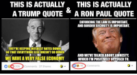 paul: THIS IS ACTUALLY THIS IS ACTUALLY  A TRUMP QUOTE  A RON PAUL QUOTE  ENFORCING THE LAWISIMPORTANT  AND BORDERSECURITYISIMPORTANT  THEY REKEEPINGINTERESTRATES DOWN  AND WEVETALKEDIABOUT AMNESTY  WEHAVEA VERY FALSE ECONOMY  WHICH IMPOSITIVELY OPPOSED TO.  14 Comments  205 Comments 37 Shares