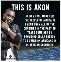 FuckTheGovenment WeAreAnonymous Anonymous WW3 MissArmy_anons Army_anons CorruptedSystem CNN HumanRights Allah Islam MuslimBan WarCrimes Love BigPharma Saudi America Turkey Israel UnitedKingdom NATO UnitedNations Russia Korea Syria Iraq Libya FreePalestine BoycottIsrael.: THIS IS AKON  HE HAS DONE MORE FOR  THE PEOPLE OF AFRICA IN  1 YEAR THAN ALL OF THE  CHARITIES IN THE PAST 30  YEARS COMBINED BY  PROVIDING SOLAR ENERGY  TO 80 MILLION AFRICANS IN  14 AFRICAN COUNTRIES  TRUTHTHEORY,col FuckTheGovenment WeAreAnonymous Anonymous WW3 MissArmy_anons Army_anons CorruptedSystem CNN HumanRights Allah Islam MuslimBan WarCrimes Love BigPharma Saudi America Turkey Israel UnitedKingdom NATO UnitedNations Russia Korea Syria Iraq Libya FreePalestine BoycottIsrael.