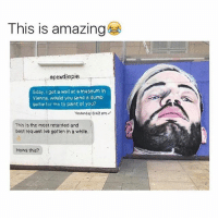 😂: This is amazing  epewdiepie  Gday, I got a wall at a museum in  Viehna, would you send a dumb  selfie for me to paint of you?  Yesterday 6:42 pm  This is the most retarded and  best request Ive gotten in a while.  Hows this? 😂