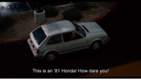 This is an 81 Honda! How dare you!