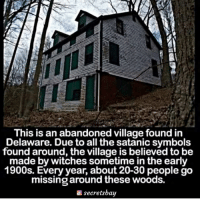 "As a way to give back to my active followers, I'm going to be following everyone who comments ""HORROR"" letter by letter 😈👇: This is an abandoned village found in  Delaware. Due to all the satanic symbols  found around, the village is believed to be  made by witches sometime in the early  1900s. Every year, about 20-30 people go  missing around these woods.  secretsbay As a way to give back to my active followers, I'm going to be following everyone who comments ""HORROR"" letter by letter 😈👇"