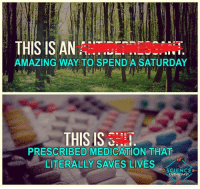 "Doe, Fucking, and Ignorant: THIS IS AN  AMAZING WAY TO SPENDA SATURDAY  THIS IS  PRESCRIBED MEDICATION THAT  LITERALLY SAVES LIVES  A SCIENCE  ENTHUSIAST Going on the run or a walk in the forest is great and might help some people feel good about themselves. But it's not fucking medicine. Depression, Anxiety, ADHD, etc are legitimate medical diagnoses.   You wouldn't tell someone who broke their leg to ""try to imagine it's not broken"" or ask someone with the flu ""have you tried not being sick?"" That's exactly how  fucking stupid it sounds when you tell someone with Depression to ""try to be happy."" It's not helpful, it doesn't work, and it'll only make them feel even worse.  You know what does work? Therapy. Medicine.   Admitting you have Depression/Anxiety/etc does not make you weak. Ignoring your mental health problem, letting it fester, and not getting help is what makes you weak."