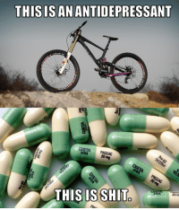 Good times riding bikes with your bros and broettes is good for the psych.  Also, something very exciting is coming to DH Memes very soon and you should all be excited even if you don't know what it is.: THIS IS AN  ANTIDEPRESSANT  DISTA 20 mg  THIS IS SHIT  3105  20m Good times riding bikes with your bros and broettes is good for the psych.  Also, something very exciting is coming to DH Memes very soon and you should all be excited even if you don't know what it is.