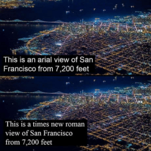 Woah cool: This is an arial view of San  Francisco from 7,200 feet  This is a times new roman  view of San Francisco  from 7,200 feet Woah cool