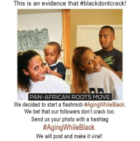 Let's prove that BlackDontCrack and make those haters jealous! move9 move themove moveorginization westphiladelphia somethingsneverchange onthemove cornelwest mumiaabujamal hate5six philadelphia knowledgeispower blackpride blackpower blacklivesmatter unite panafricanrootsmove blackhistorymonth: This is an evidence that #blackdontorack!  PAN-AFRICAN ROOTS MOVIE  We decided to start a flashmob #AgingWhileBlack.  We bet that our followers don't crack too  Send us your photo with a hashtag  #AgingWhile Black  We will post and make it viral! Let's prove that BlackDontCrack and make those haters jealous! move9 move themove moveorginization westphiladelphia somethingsneverchange onthemove cornelwest mumiaabujamal hate5six philadelphia knowledgeispower blackpride blackpower blacklivesmatter unite panafricanrootsmove blackhistorymonth