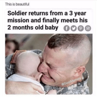 Beautiful, Memes, and Old: This is beautiful  Soldier returns from a 3 year  mission and finally meets his  2 months old baby  @O@@  tMeme  @Bes  ANK Y'all know what it is