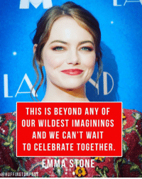 """""""The greatest part of life is connecting with people, and I love the deeply talented, kind and passionate people I was lucky enough to work with on this movie..."""" - emmastone lalaland ( 📷 via @gettyimages ): THIS IS BEYOND ANY OF  OUR WILDEST IMAGININGS  AND WE CAN'T WAIT  TO CELEBRATE TOGETHER  EMMA STONE  CHUFFINGTONPOST """"The greatest part of life is connecting with people, and I love the deeply talented, kind and passionate people I was lucky enough to work with on this movie..."""" - emmastone lalaland ( 📷 via @gettyimages )"""