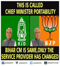 Twitter: BLB247 Snapchat : BELIKEBRO.COM belikebro sarcasm meme Follow @be.like.bro: THIS IS CALLED  CHIEF MINISTER PORTABILITY  RJ D  BJP  BIHAR CM IS SAME ONLY THE  SERVICE PROVIDER HAS CHANGED  K @DESIFUN 1 @DESIFUN @DESIFUN DESIFUN.COM Twitter: BLB247 Snapchat : BELIKEBRO.COM belikebro sarcasm meme Follow @be.like.bro