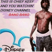 @artosavagery you wild for this 💀: THIS IS CHIEF KEEF  AND YOU WATCHIN'  DISNEY CHANNEL  BANG BANG @artosavagery you wild for this 💀