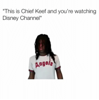 """breh chief keef is the best rapper he shits on tupac kendrick jcole drake and eminem: """"This is Chief Keef and you're watching  Disney Channel""""  Angels breh chief keef is the best rapper he shits on tupac kendrick jcole drake and eminem"""