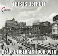 Big Government = Less Freedom #BigGovSucks: THIS IS DETROIT  TURNING  POINT USA  ACKST  TIRES  BEFORELIBERALS TOOKOVER Big Government = Less Freedom #BigGovSucks