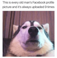 Facebook, Memes, and Selfie: This is every old man's Facebook profile  picture and it's always uploaded 9 times selfie game: geriatric (follow me @chaos.reigns_ 👈)