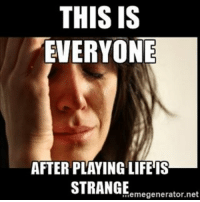 It's an emotional game gaming GamingPosts instagamer instagame videogameaddict gamer gamerguy games videogames videogame gamingpictures gamingmeme gamingmemes funnymeme funnymemes meme memes lifeisstrange: THIS IS  EVERYONE  AFTER PLAYING LIFE IS  STRANGE  memegenerator.net It's an emotional game gaming GamingPosts instagamer instagame videogameaddict gamer gamerguy games videogames videogame gamingpictures gamingmeme gamingmemes funnymeme funnymemes meme memes lifeisstrange