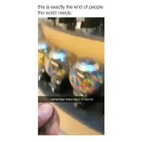 Candy, Lol, and Meme: this is exactly the kind of people  the world needs.  I remember them days fa real lol Legend has it if you spun it around fast enough you'd get the candy and your money back By unknown DM for credit-removal meme and you yyc london