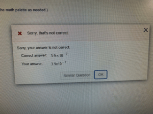 This is exactly why I hate online homework.: This is exactly why I hate online homework.