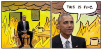 <p>Obama Right Now</p>: THIS IS FINe. <p>Obama Right Now</p>