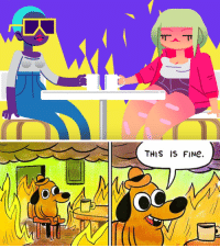Fine, This, and This Is Fine: THIS IS FINe.  OC