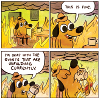 this is fine: THIS IS FINe.  OC  I'M OkAY WITH THe  eveNTS THAT ARe  UNFOLDING  CURReNTLY.