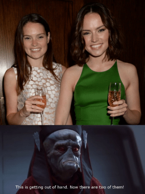 Daisy Ridley, Her, and Daisy: This is getting out of hand. Now there are two of them! Daisy Ridley and her sister!