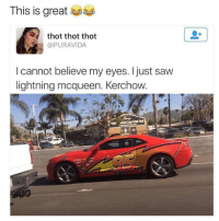 Memes, Thot, and 🤖: This is great  thot thot thot  @PURAVIDA  I cannot believe my eyes. just saw  lightning mcqueen. Kerchow. 😂😂lol - - - - - 420 memesdaily Relatable dank MarchMadness HoodJokes Hilarious Comedy HoodHumor ZeroChill Jokes Funny KanyeWest KimKardashian litasf KylieJenner JustinBieber Squad Crazy Omg Accurate Kardashians Epic bieber Weed TagSomeone hiphop trump rap drake