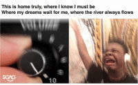 In my heart, this is Singapore's unofficial national anthem: This is home truly, where l know I must be  Where my dreams wait for me, where the river always flows In my heart, this is Singapore's unofficial national anthem