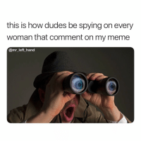 Ladies I'm Sorry. But Stop Sending Me Dms About The Shit. 🤷🏽♂️ WeCreeps: this is how dudes be spying on every  woman that comment on my meme  @mr_left hand Ladies I'm Sorry. But Stop Sending Me Dms About The Shit. 🤷🏽♂️ WeCreeps