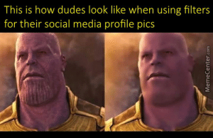 No Filter Memes. Best Collection of Funny No Filter Pictures: This is how dudes look like when using filters  for their social media profile pics  MemeCenter.com No Filter Memes. Best Collection of Funny No Filter Pictures