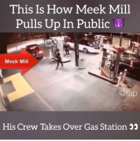 meekmill goes to a gas station and his crew completely takes over ‼️ Is this how you'll be pulling up when your bossed up ⁉️ ➡️DM Your Friends ➡️Follow @bars: This Is How Meek Mill  Pulls Up In Public  Meek Mill  @rap  His Crew Takes Over Gas Station 5 meekmill goes to a gas station and his crew completely takes over ‼️ Is this how you'll be pulling up when your bossed up ⁉️ ➡️DM Your Friends ➡️Follow @bars