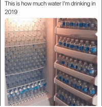 Drinking, Funny, and Water: This is how much water l'm drinking in  2019 Tag a friend