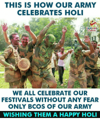 #HappyHoli To Our Real Heroes  #IndianArmy :) 💗: THIS IS HOW OUR ARMY  CELEBRATES HOLI  LAUGHING  WE ALL CELEBRATE OUR  FESTIVALS WITHOUT ANY FEAR  ONLY BCOS OF OUR ARMY  WISHING THEM A HAPPY HOLI #HappyHoli To Our Real Heroes  #IndianArmy :) 💗