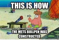 They blow... (New York Mets Memes): THIS IS HOW  rfacebook Corn es  THE METSBULLPEN WAS  CONSTRUCTED They blow... (New York Mets Memes)