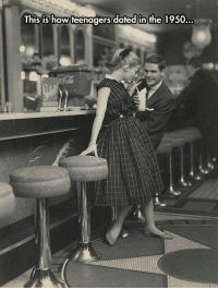 How, Teenagers, and This: This is how teenagers dated in the 1950 <p>The Fifties.</p>