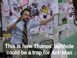 Reddit, Trap, and Thanos: This is how Thanos' butthole  could be a trap for Ant-Man F Me on Reddit at 5am