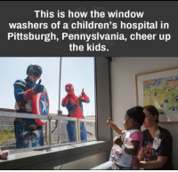 <p>Anyone could be a hero !!</p>: This is how the window  washers of a children's hospital in  Pittsburgh, Pennyslvania, cheer ujp  the kids. <p>Anyone could be a hero !!</p>