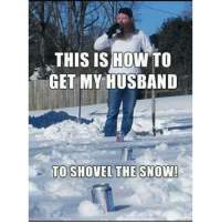 THIS IS HOW TO  GET MY HUSBAND  TO SHOVEL THE SNOW! Cold beer is cold beer... payattentionamerica