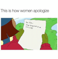 Hungy: This is how women apologize  Dear Arthur  stop be ing mad at m.  T'm hungy