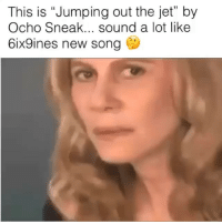 "Funny, Song, and Jet: This is ""Jumping out the jet"" by  Ocho Sneak... sound a lot like  6ix9ines new song  35 Was @ocho_sneak's beat jacked? 🤔 [sound on]"