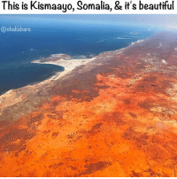 Beautiful, Memes, and Wow: This is Kismaayo, Somalia, & it's beautiful  @chaka bars Wow, where the red earth meets the Indian Ocean ❤️❤️❤️🇸🇴