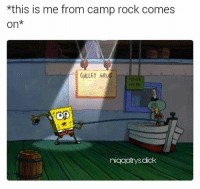 Memes, Dick, and Camp Rock: *this is me from camp rock comes  On  GALLEY  HERE  on  niqqatrys dick only real niggas can relate. only real niggas.